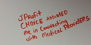 """A board with the words, """"CHOICE assisted me in connecting with medical providers"""""""